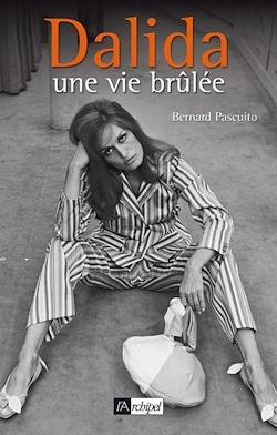 Téléchargez le livre numérique:  Dalida, une vie brûlée