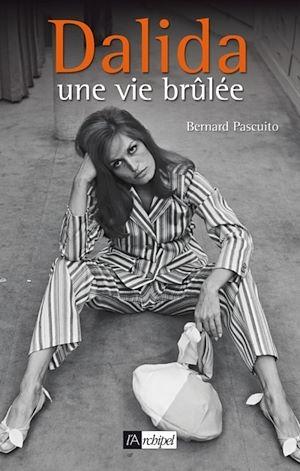 Téléchargez le livre :  Dalida, une vie brûlée