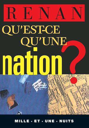 Téléchargez le livre :  Qu'est-ce qu'une nation ?