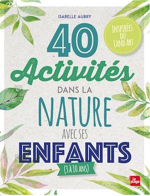 Téléchargez le livre :  40 activités dans la nature avec ses enfants