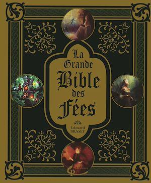 Téléchargez le livre :  La grande Bible des fées