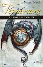 Télécharger le livre :  Le sang des tyrans - Téméraire 8