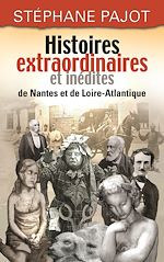 Télécharger cet ebook : Histoires extraordinaires et inédites de Nantes et de Loire-Atlantique