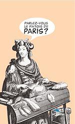 Télécharger cet ebook : Parlez-vous le patois de Paris?