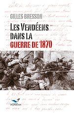 Télécharger cet ebook : Les Vendéens dans la guerre de 1870