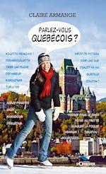 Télécharger cet ebook : Parlez-vous québécois?
