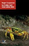 Téléchargez le livre numérique:  Le Crabe vert vous salue bien