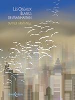 Télécharger cet ebook : Les Oiseaux blancs de Manhattan