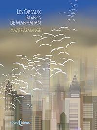 Télécharger le livre : Les Oiseaux blancs de Manhattan