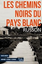 Télécharger le livre :  Les Chemins noirs du Pays Blanc