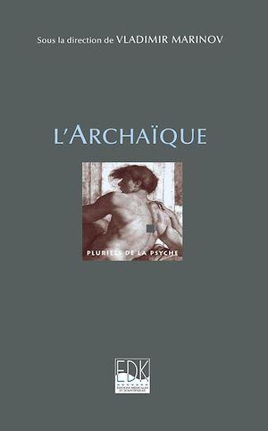 Téléchargez le livre :  L'Archaïque