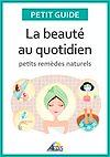 Téléchargez le livre numérique:  La beauté au quotidien
