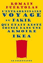 Télécharger le livre :  L'extraordinaire voyage du fakir qui était resté coincé dans une armoire Ikea