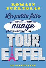 Télécharger le livre :  La petite fille qui avait avalé un nuage grand comme la tour Eiffel