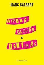 Télécharger le livre :  Amour, gloire et dentiers