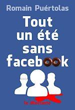 Télécharger le livre :  Tout un été sans Facebook