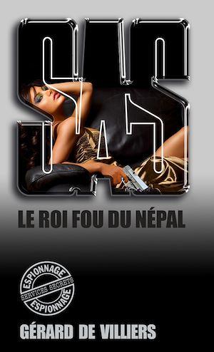 Téléchargez le livre :  SAS 145 Le roi fou du Népal