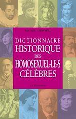 Télécharger le livre :  Dictionnaire historique des homosexuel.le.s célèbres