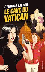Télécharger le livre :  Le Cave du Vatican