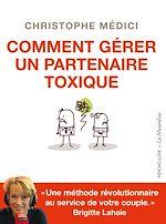 Télécharger le livre :  Comment gérer un partenaire toxique