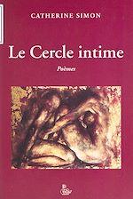 Télécharger le livre :  Le cercle intime : poèmes