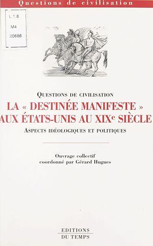 Téléchargez le livre :  La «Destinée manifeste» aux États-Unis au XIXe siècle : Aspects idéologiques et politiques