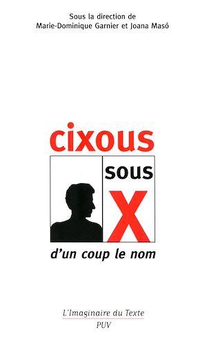 Téléchargez le livre :  Cixous sous X : d'un coup le nom