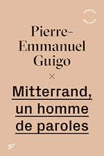 Télécharger le livre :  Mitterrand, un homme de paroles