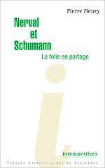 Télécharger le livre :  Nerval et Schumann, la folie en partage