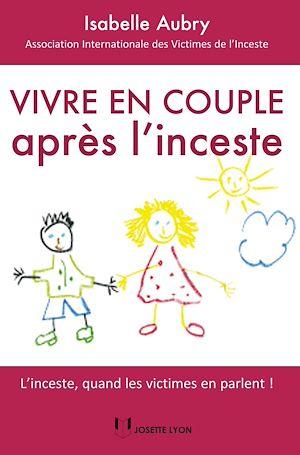 Téléchargez le livre :  Vivre en couple après l'inceste