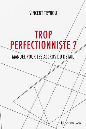 Téléchargez le livre :  Trop perfectionniste