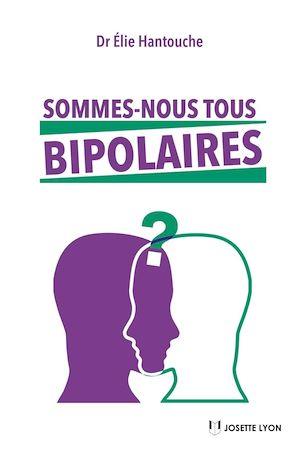 Téléchargez le livre :  Sommes-nous tous bipolaires ?
