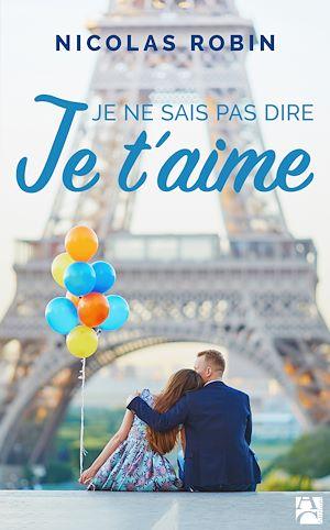 Téléchargez le livre :  Je ne sais pas dire je t'aime