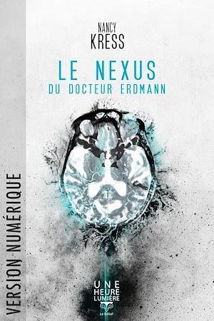 Téléchargez le livre :  Le Nexus du Docteur Erdmann