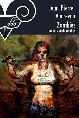 Téléchargez le livre :  Zombies, un horizon de cendres