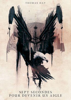 Téléchargez le livre :  Sept secondes pour devenir un aigle (nouvelle)