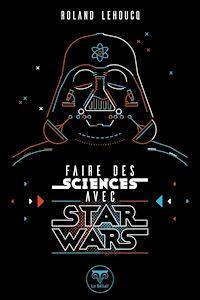 Télécharger le livre : Faire des sciences avec Star Wars