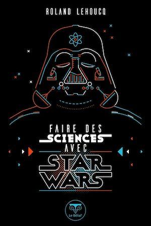 Téléchargez le livre :  Faire des sciences avec Star Wars