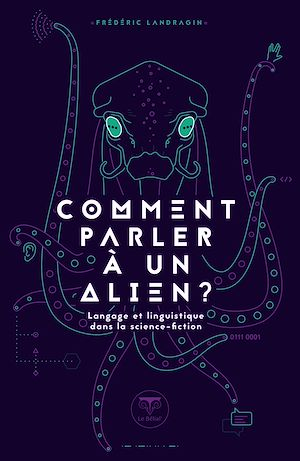 Téléchargez le livre :  Comment parler à un alien ?