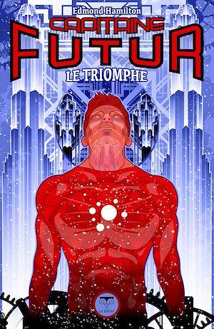 Téléchargez le livre :  Capitaine Futur 4 Le Triomphe
