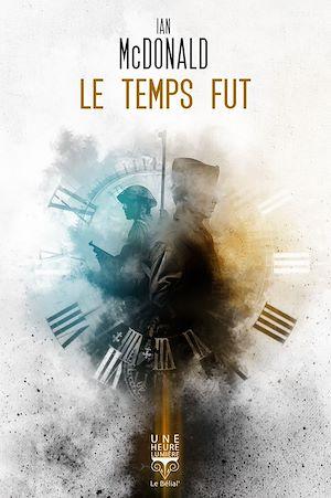Téléchargez le livre :  Le temps fut