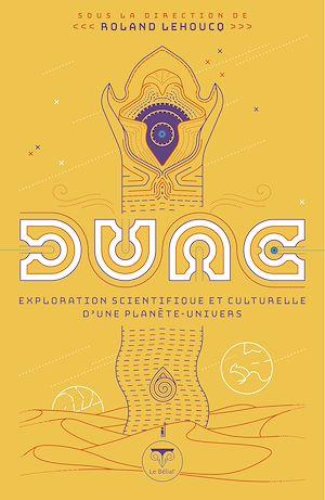 Téléchargez le livre :  Dune - exploration scientifique et culturelle d'une planète-univers
