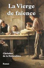 Télécharger le livre :  La vierge de faïence