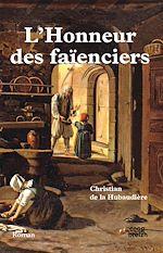 Télécharger le livre :  L'honneur des faïenciers