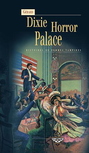Téléchargez le livre :  Dixie Horror Palace