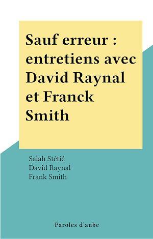Téléchargez le livre :  Sauf erreur : entretiens avec David Raynal et Franck Smith