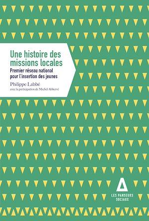 Téléchargez le livre :  Une histoire des missions locales
