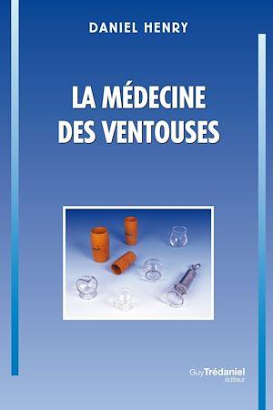 Téléchargez le livre :  La médecine des ventouses, T1