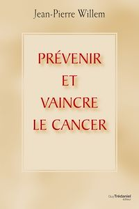 Télécharger le livre : Prévenir et vaincre le cancer