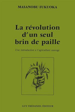 Téléchargez le livre :  La révolution d'un seul brin de paille